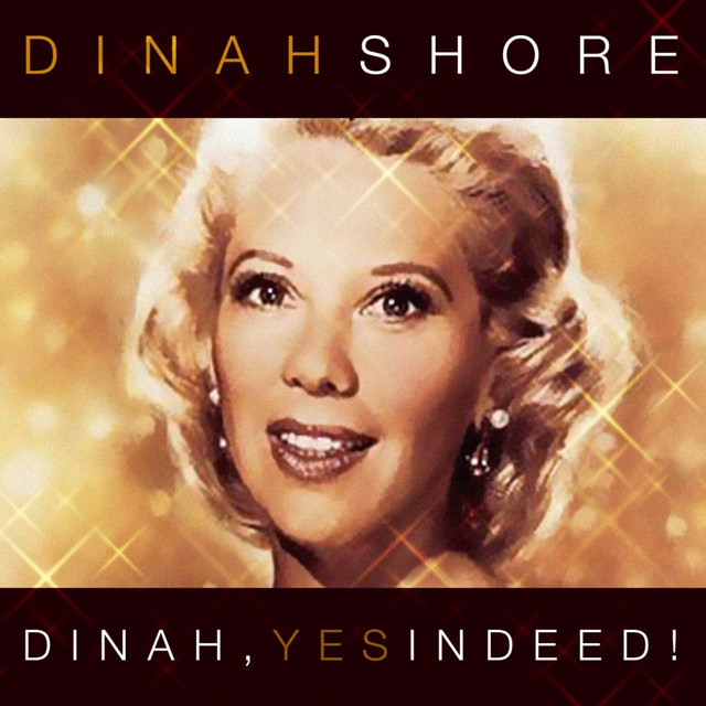 Dinah, Yes Indeed!