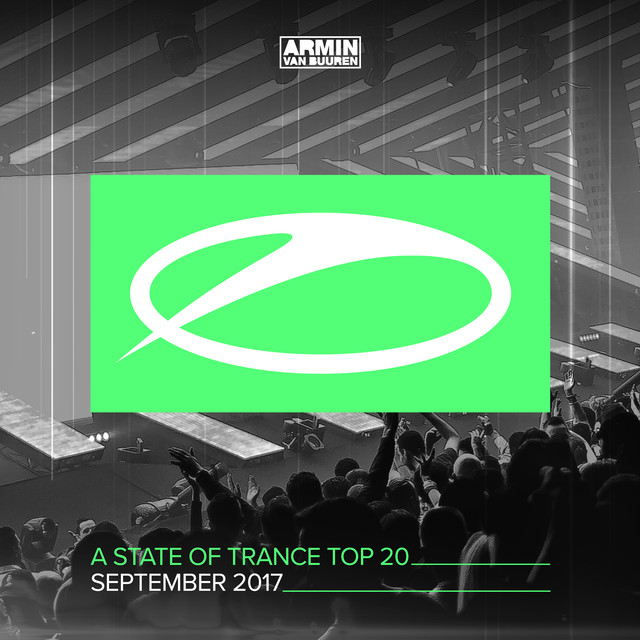 A State Of Trance Top 20 - September 2017 (Selected by Armin van Buuren)