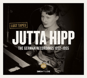 Jutta Hipp: Lost Tapes (The German Recordings 1952-1955) [Extended Version] album