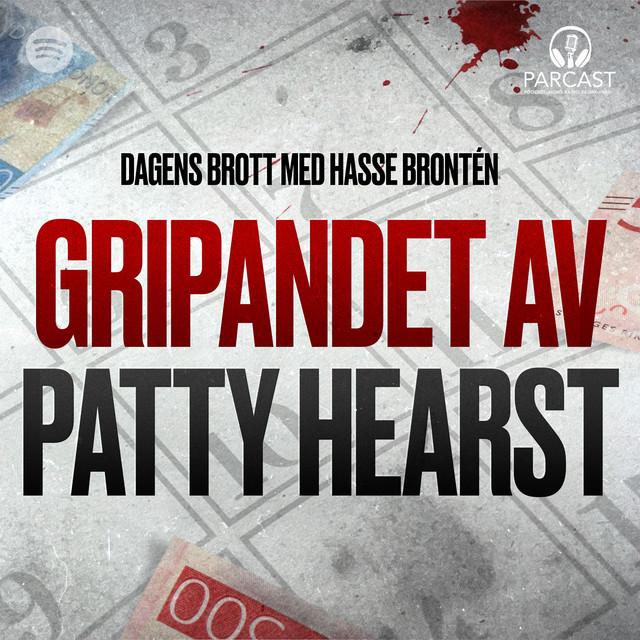 Hasse Brontén: Gripandet av Patty Hearst