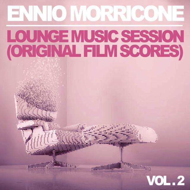 Ennio Morricone: Lounge Music Session - Vol. 2 (Original Film Scores) Albumcover