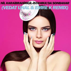 İstanbul'da Sonbahar (Vedat Unal & Emre K Remix) Albümü