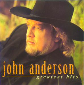 Greatest Hits - John Anderson