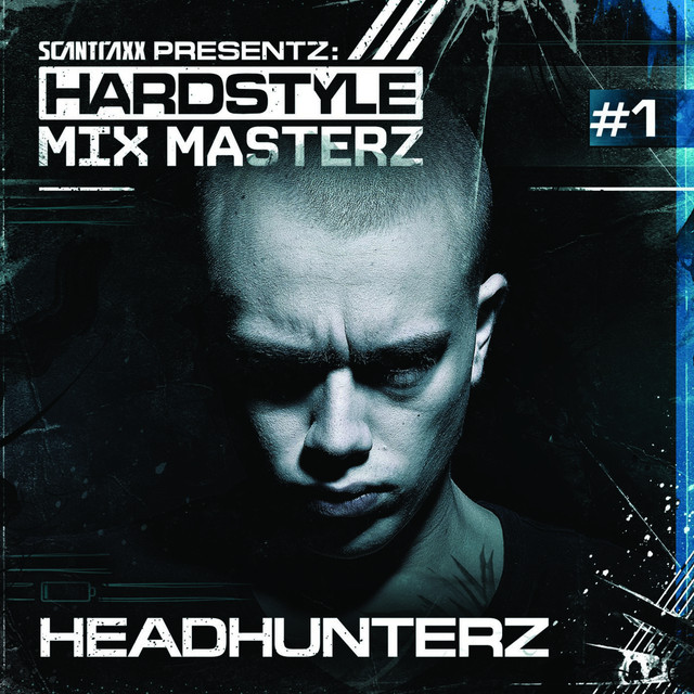 Scantraxx Presents: Hardstyle Mix Masterz #1 - Headhunterz