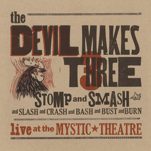 Stomp and Smash  - The Devil Makes Three