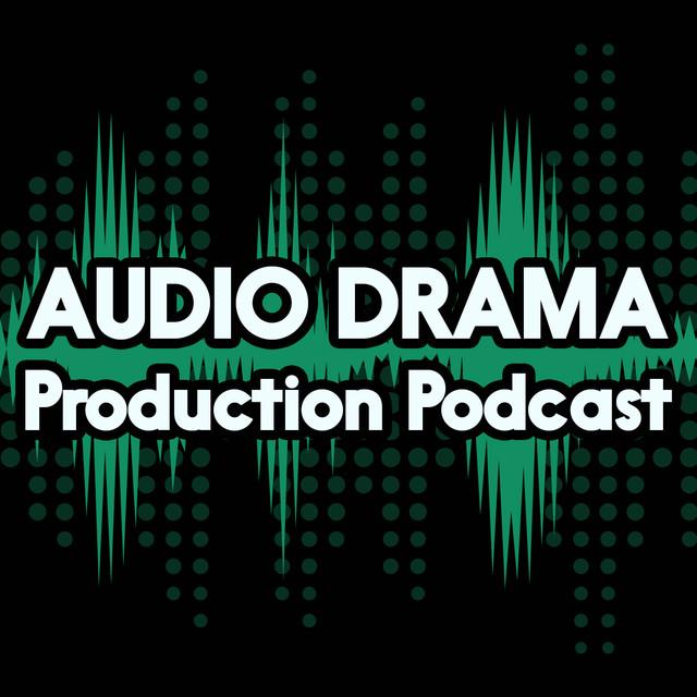 Audio Drama Production Podcast: How to make radio drama, radio plays