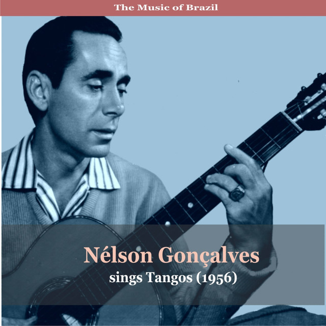 The Music of Brazil / Nélson Gonçalves sings Tangos (1956)