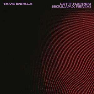 Let It Happen (Soulwax Remix)