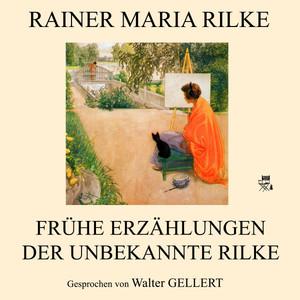 Frühe Erzählungen - Der unbekannte Rilke Audiobook