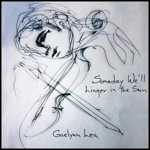 Someday We'll Linger in the Sun - Gaelynn Lea