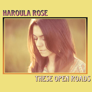 These Open Roads - Haroula Rose
