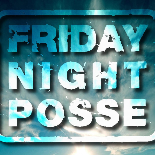 Friday Night Posse