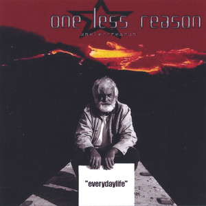 Everydaylife - One Less Reason