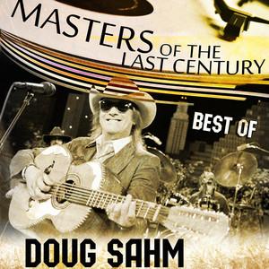 Masters Of The Last Century: Best of Doug Sahm