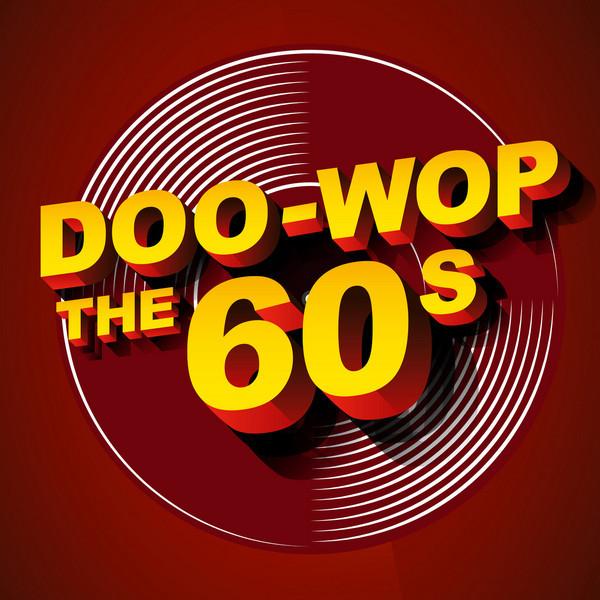 Doo-Wop: The 60s