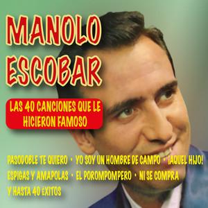 Manolo Escobar, Las 40 Canciones Que Le Hicieron Famoso