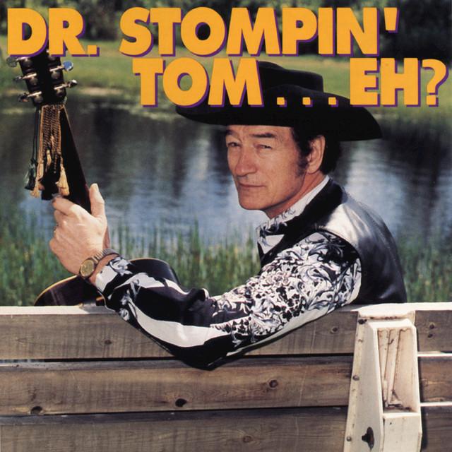 Dr. Stompin' Tom, Eh...?