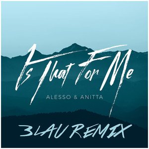Is That For Me (3LAU Remix) Albümü