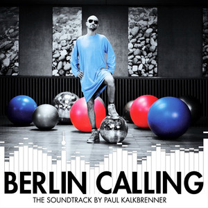 Berlin Calling (The Soundtrack by Paul Kalkbrenner) Albumcover