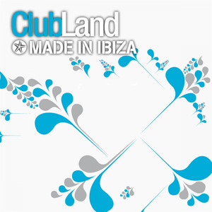 Clubland (Made in Ibiza)