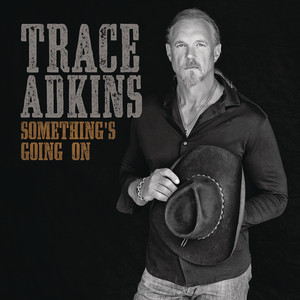 Trace Adkins Something's Going On cover