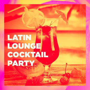 Latin Lounge Cocktail Party album