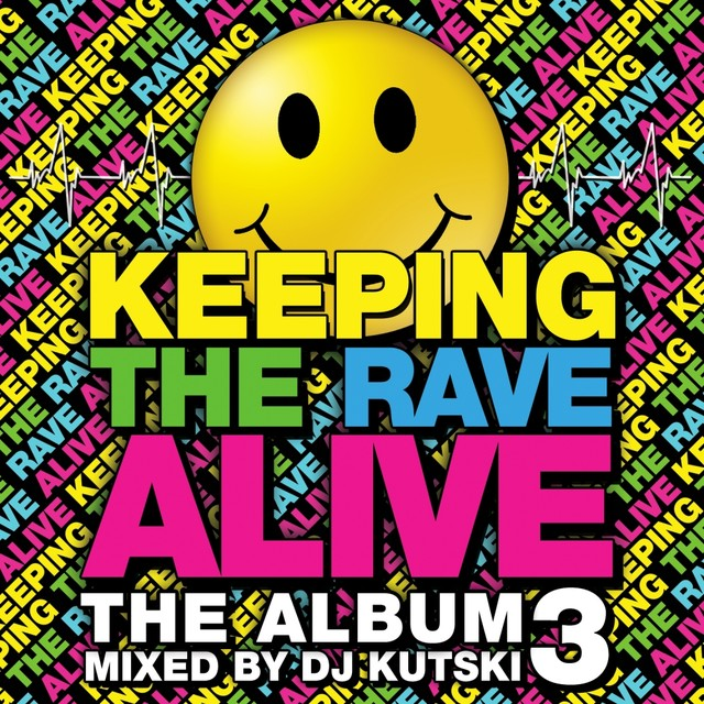Keeping The Rave Alive: The Album Vol. 3
