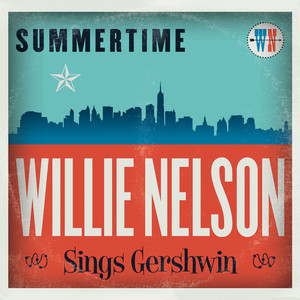 Summertime: Willie Nelson Sings Gershwin Albümü
