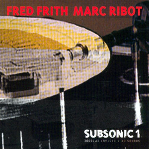 Subsonic 1. Sounds Of A Distant Epidsode album