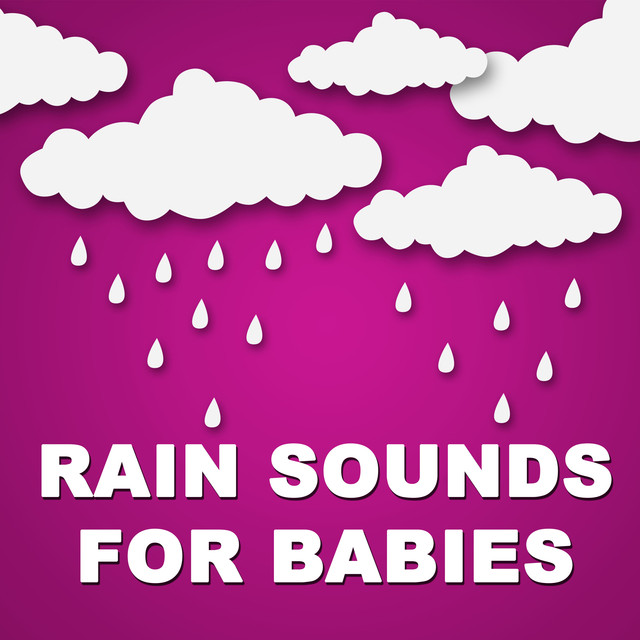 Album cover for Rain Sounds for Babies by Sleep Baby Sleep, Bedtime Baby, Baby Lullaby