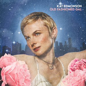 Old Fashioned Gal - Kat Edmonson