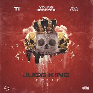 Jugg King (Remix) [feat. T.I. & Rick Ross]