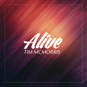 Alive - Tim McMorris