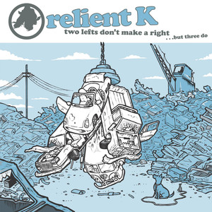 Two Lefts Don't Make a Right...But Three Do  - Relient K