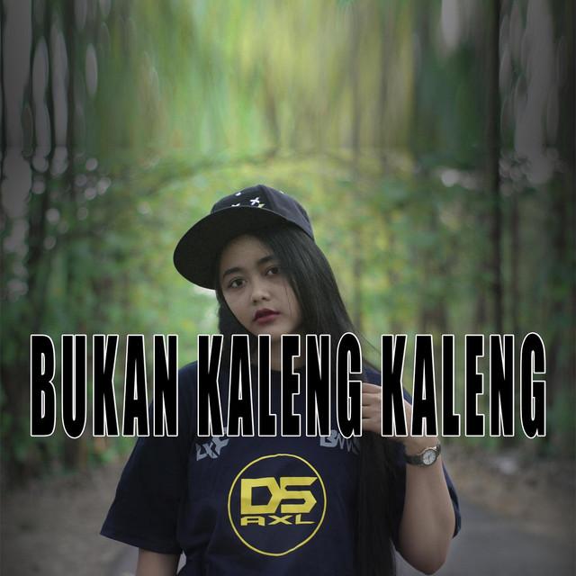 free download lagu Bukan Kaleng Kaleng (feat. Dian Susanto Axl) gratis