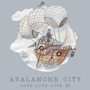 Love Love Love - Avalanche City
