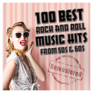 100 Best Rock and Roll Music Hits from 50s & 60s
