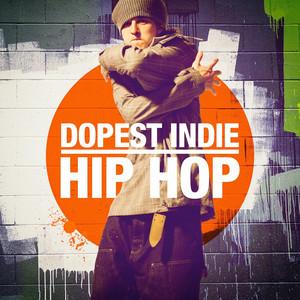Dopest Indie Hip-Hop album