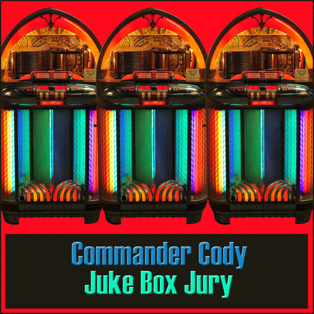 Commander Cody Juke Box Jury album cover