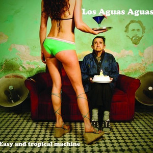 Easy and Tropical Machine - Los Aguas Aguas