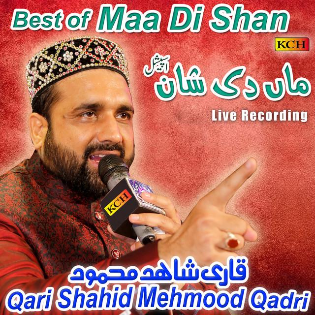 Best of Maa Di Shan by Qari Shahid Mehmood Qadri on Spotify