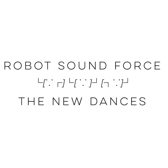 Album cover for The New Dances by Robot Sound Force