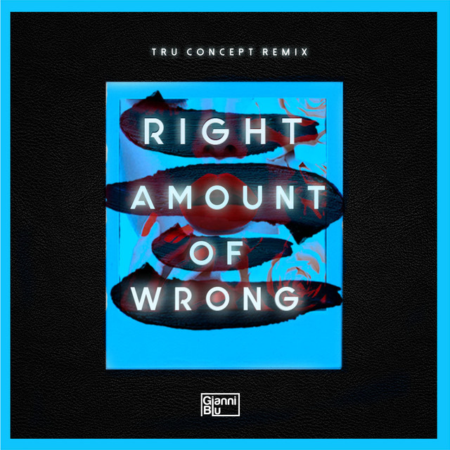 Right Amount of Wrong (TRU Concept Remix)