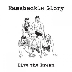 Live the Dream - Ramshackle Glory