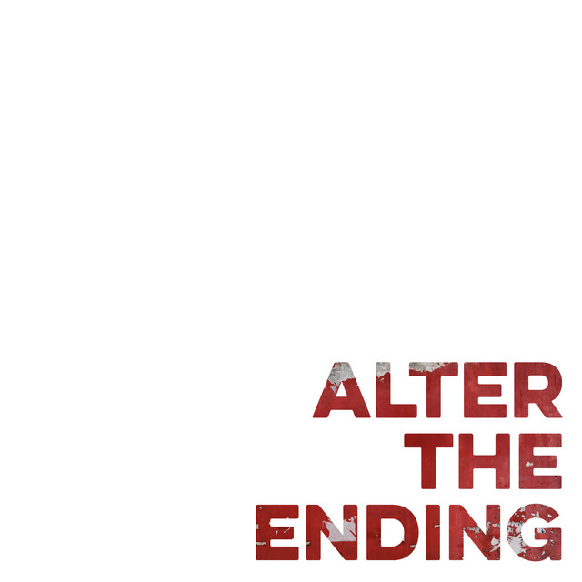 Alter the Ending (Now Is Then Is Now)