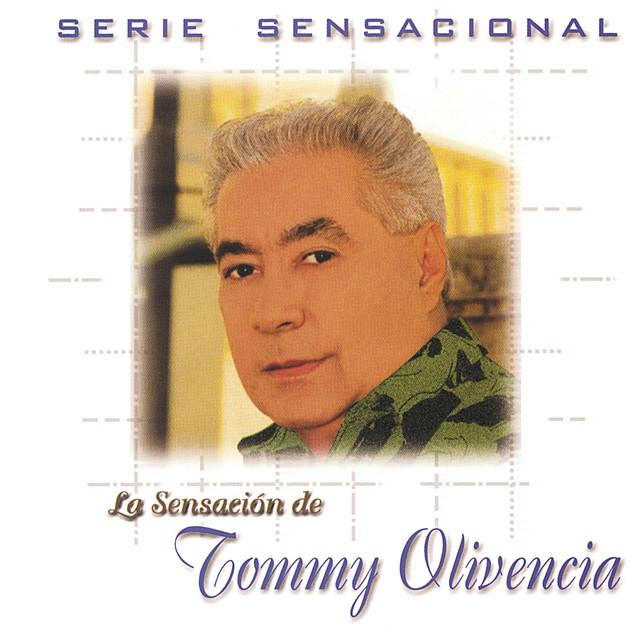 Serie Sensacional: Tommy Olivencia