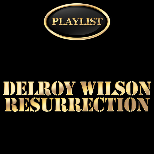 Delroy Wilson Resurrection Playlist