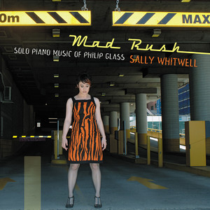 Mad Rush: Solo Piano Music of Philip Glass Albümü