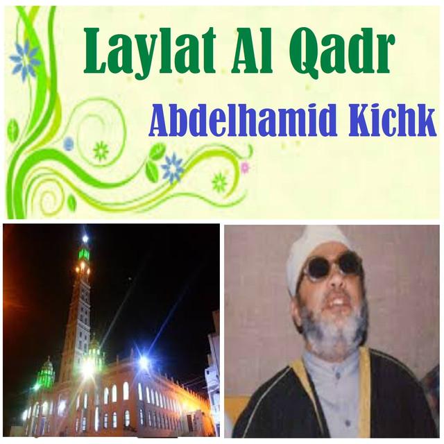 Laylat Al Qadr Pt 2 A Song By Abdelhamid Kichk On Spotify
