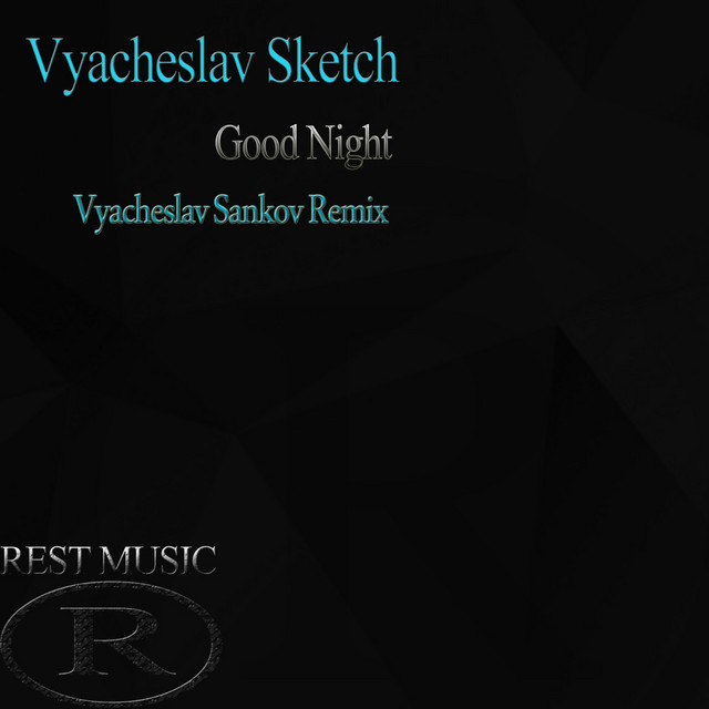 Good Night (Vyacheslav Sankov Remix) by Vyacheslav Sketch on